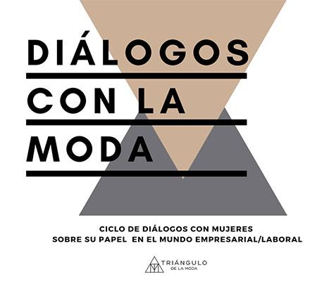 Vuelve #DiálogosconlaModa con una sesión enfocada a la mujer